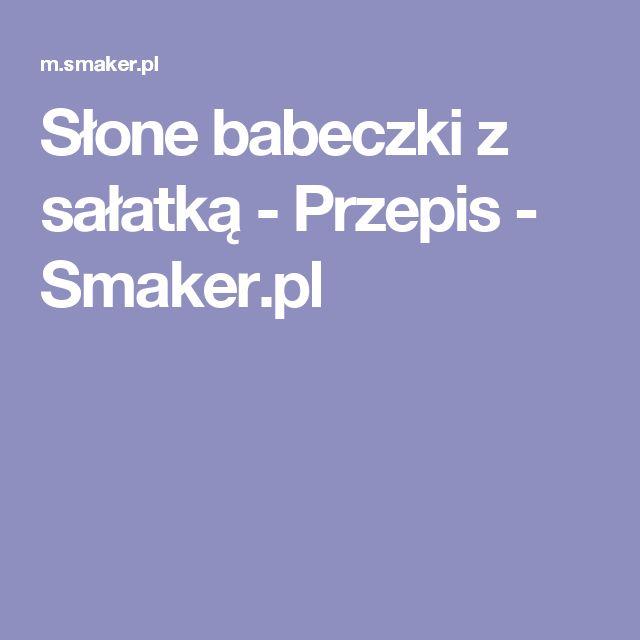 Słone babeczki z sałatką - Przepis - Smaker.pl