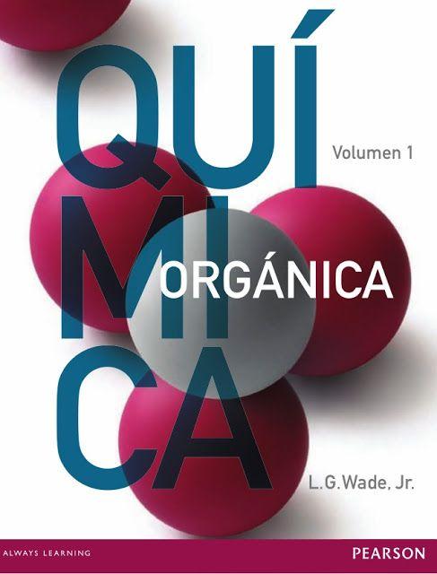 #Tecnoriales: Quimica Organica L.G. Wade - Vol 1. 7ma Ed. [PDF]