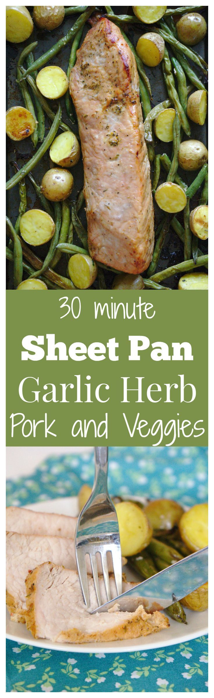 Sheet Pan Garlic Herb Pork and Veggies – A quick and easy 30 minute meal with minimal clean up! Fresh green beans, yukon gold potatoes, and pork tenderloin with a garlic herb sauce! @smithfieldfoods #RealFlavorRealFast [ad]