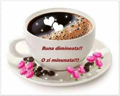 Te aştept cu drag să vii , La cafea de-ți este poftă . Prinde-o nu te mai gândi Bea-o nu te mai sorbi! ❤❤❤❤❤❤❤❤❤