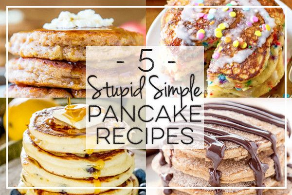 5 Stupid Simple Pancake Recipes - Livingly