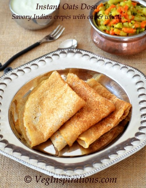 Instant Oats Dosa- Indian savory crepe made with oats and wheat.  #Recipes #Breakfast #Vegan #Veganrecipes #Vegetarian #Vegetarianrecipes #Indianfood #Indianfoodrecipes #Healthy #Healthysnacks #Healthybreakfast