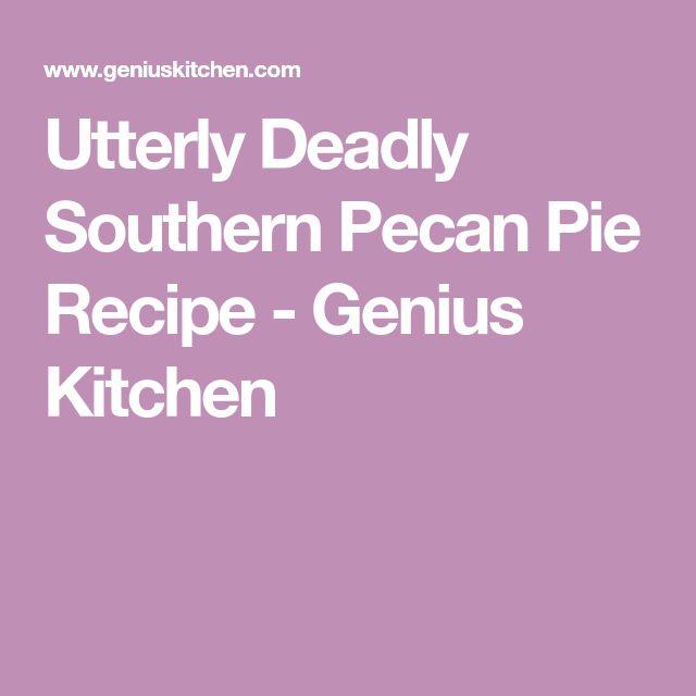 Utterly Deadly Southern Pecan Pie Recipe - Genius Kitchen