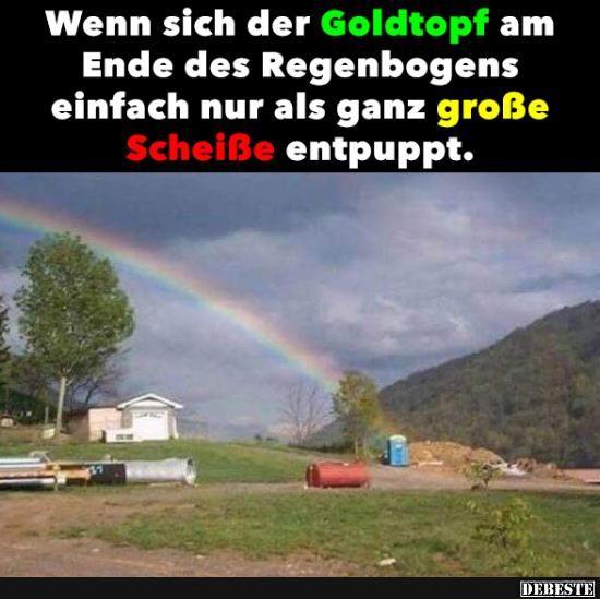 Wenn sich der Goldtopf am Ende des Regenbogens..