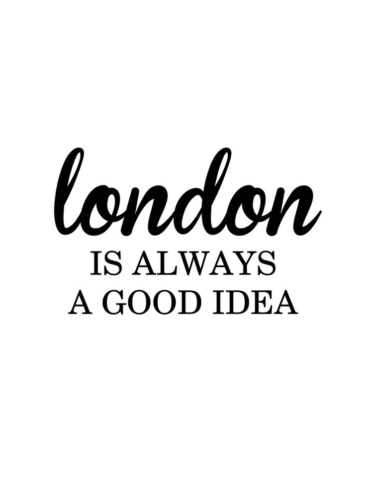 London is aleays a good idea
