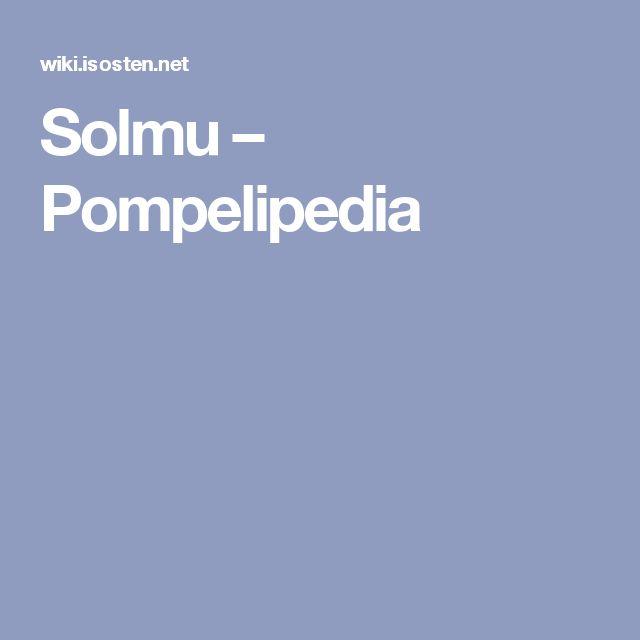 Solmu – Pompelipedia