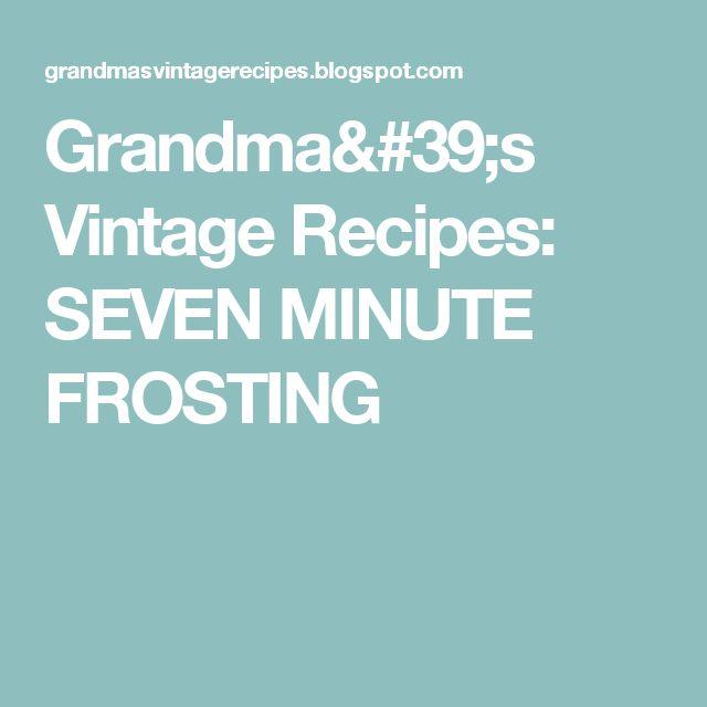 Grandma's Vintage Recipes: SEVEN MINUTE FROSTING