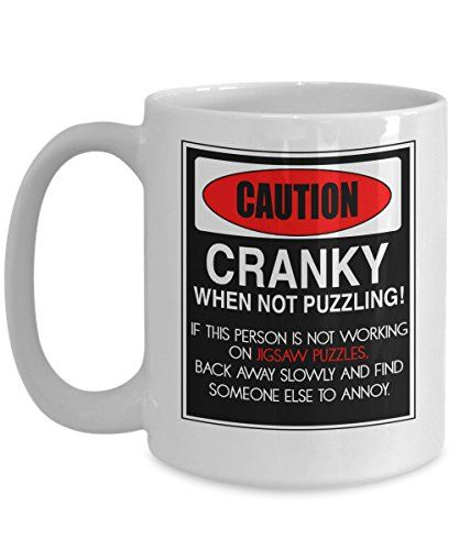 Funny Puzzle Coffee Mug - Caution Cranky When Not Puzzling - Gifts for Jigsaw Puzzlers