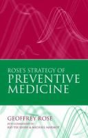 """Rose's strategy of preventive medicine : the complete original text"" / Geoffrey Rose with a commentary by Kay-Tee Khaw, Michael Marmot. Oxford; New York : Oxford University Press, cop. 2008. Matèries: Medicina preventiva. #nabibbell"