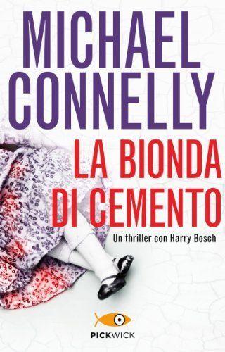 Michael Connelly - La bionda di cemento (1995)