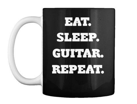 Eat.  Sleep.  Guitar.  Repeat. Black Mug #mugs #coffee #coffeemugs #guitar