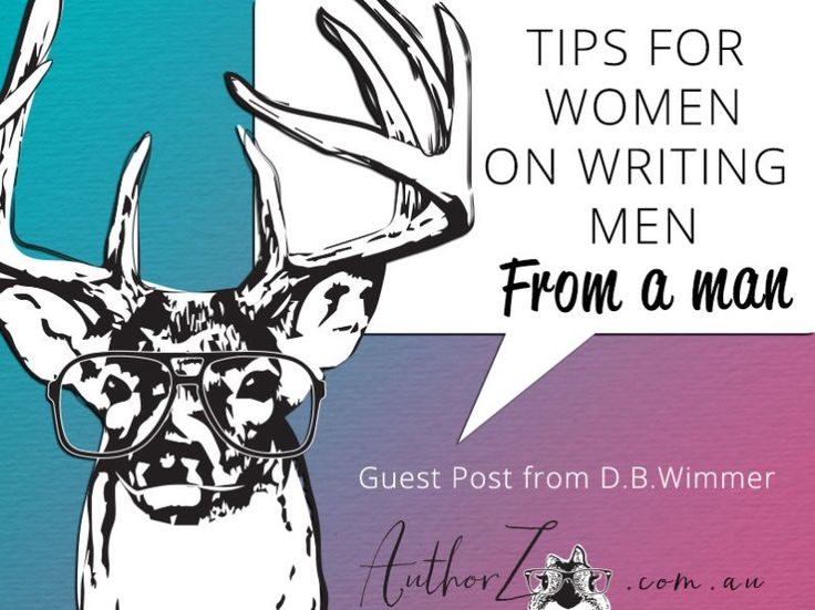 Tips from a man for women writing from male POV and about men.
