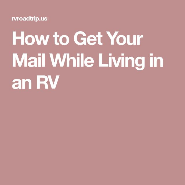How to Get Your Mail While Living in an RV