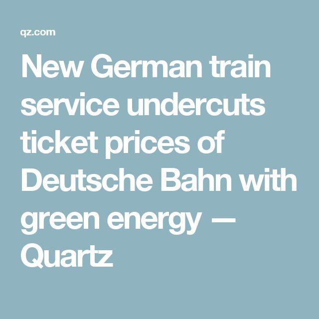New German train service undercuts ticket prices of Deutsche Bahn with green energy — Quartz