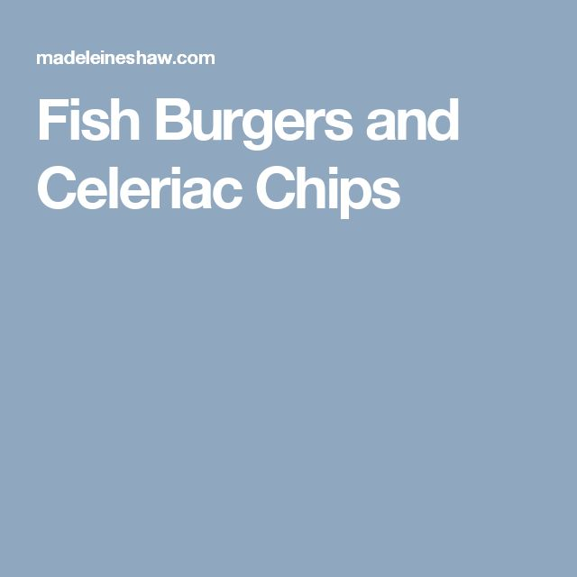 Fish Burgers and Celeriac Chips