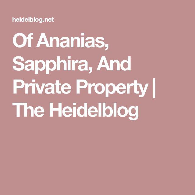 Of Ananias, Sapphira, And Private Property | The Heidelblog