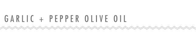 Kitchen Basics: How to Make Infused Olive Oils via Brit + Co.