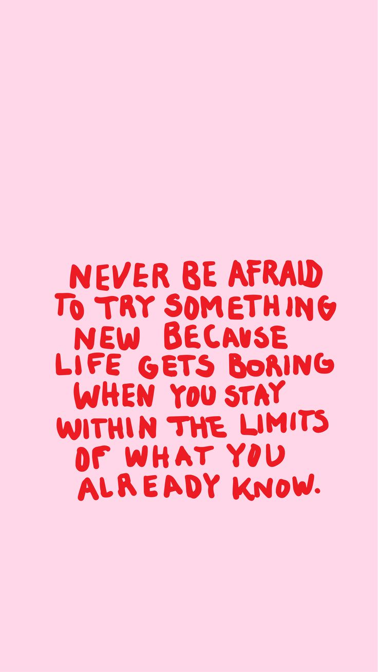 Never be afraid to try something new...