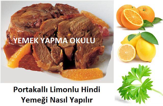 Portakallı Limonlu Hindi Yemeği Nasıl Yapılır