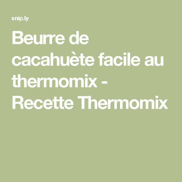 Beurre de cacahuète facile au thermomix - Recette Thermomix