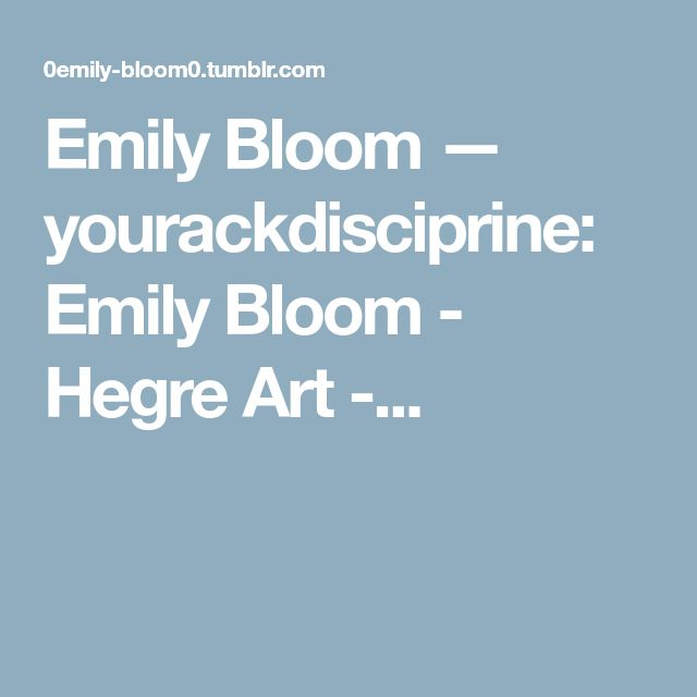 Emily Bloom — yourackdisciprine: Emily Bloom - Hegre Art -...