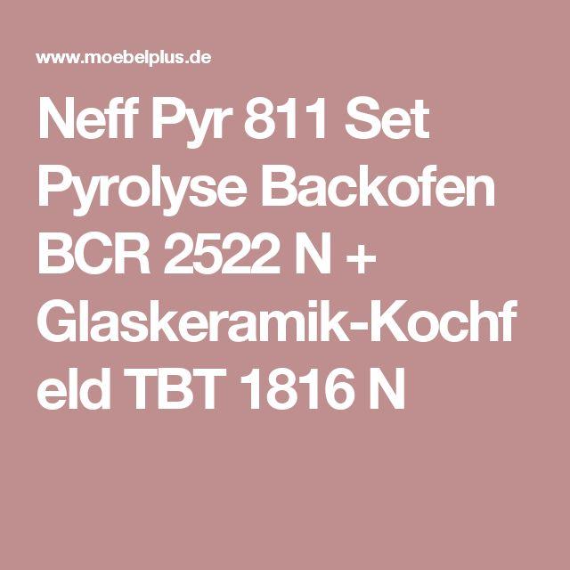 Neff Pyr 811 Set Pyrolyse Backofen BCR 2522 N + Glaskeramik-Kochfeld TBT 1816 N