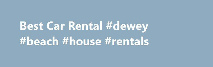 Best Car Rental #dewey #beach #house #rentals http://rental.nef2.com/best-car-rental-dewey-beach-house-rentals/  #car rental coupon # best car rental With over 10 years experience in Roatan s rental car business, we offer you the very best in cars and ser