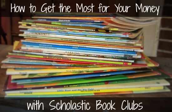 How to Get the Most for Your Money with Scholastic Books Clubs