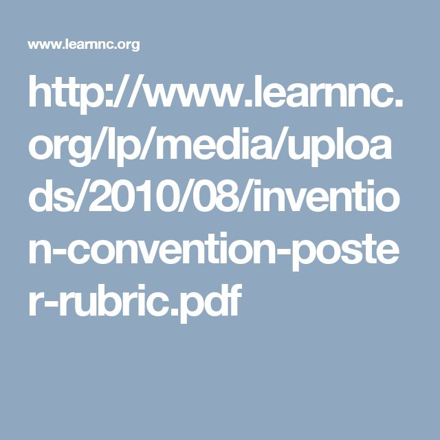 http://www.learnnc.org/lp/media/uploads/2010/08/invention-convention-poster-rubric.pdf