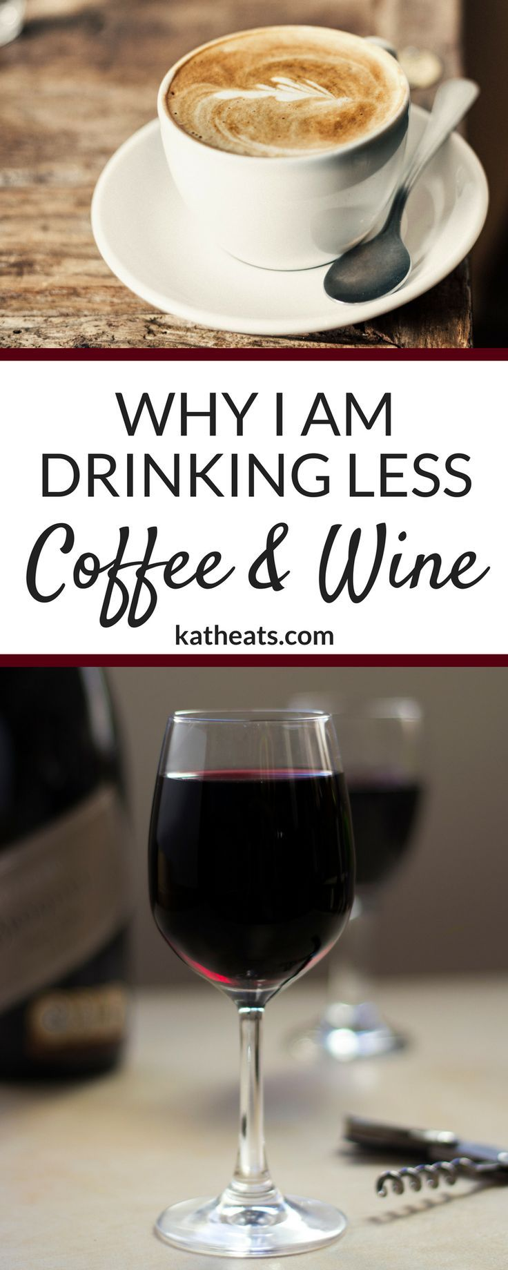 Why I am Drinking Less Coffee & Wine - my tips for cutting back on caffeine and alcohol, and why I made a change in my habits.