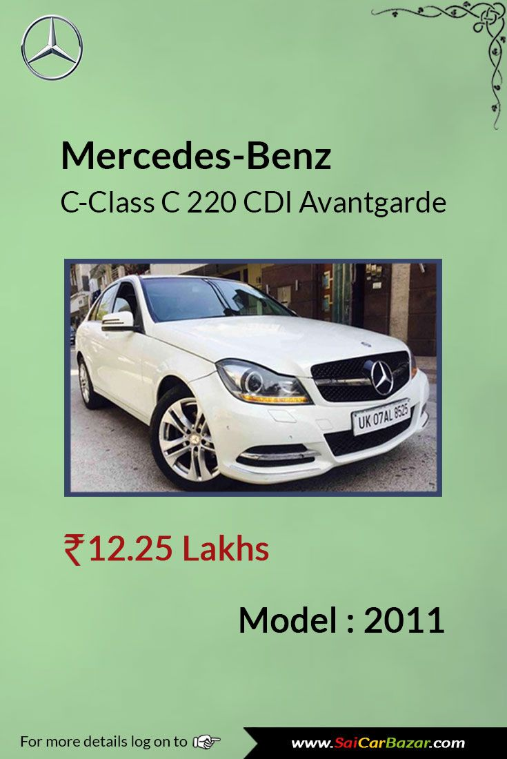 Buy Mercedes-Benz C-Class C 220 CDI Avantgarde at  ₹12.25 Lakh. Check out #Mercedez C-Class C 220 CDI Avantgarde safety features, specifications at @SaiCarBazarSCB