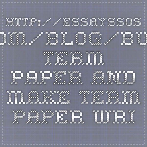 http://essayssos.com/blog/buy-term-paper-and-make-term-paper-writing-easy.html