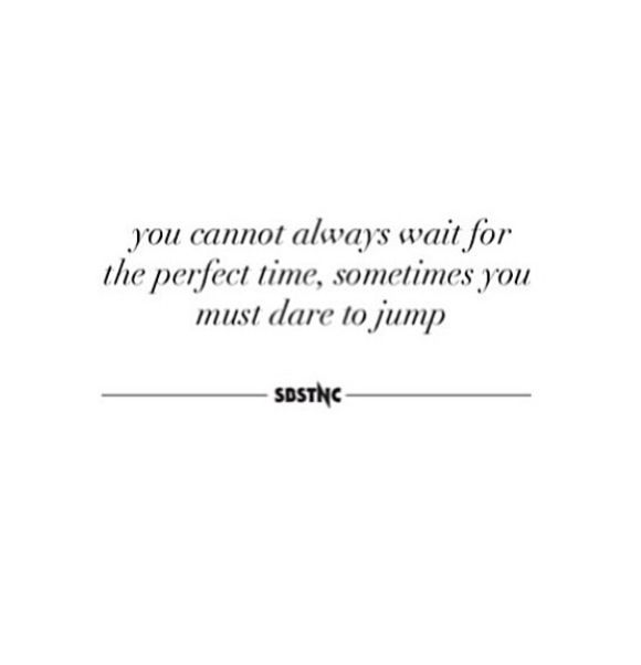 Quote. Dare to jump.