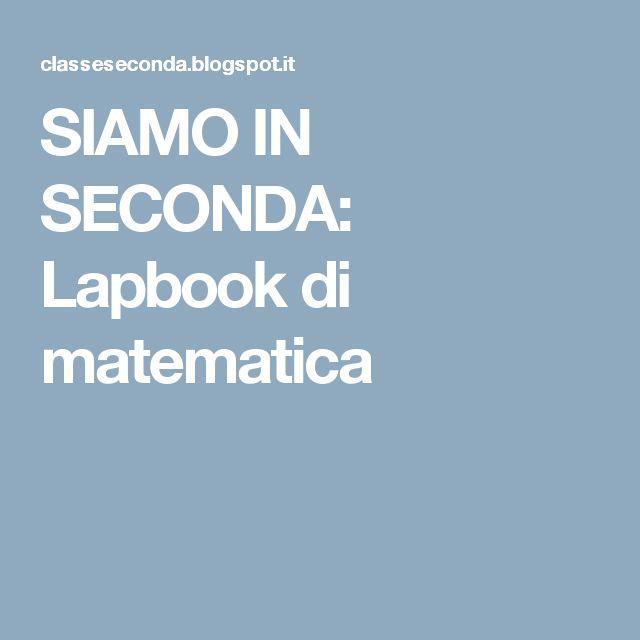 SIAMO IN SECONDA: Lapbook di matematica