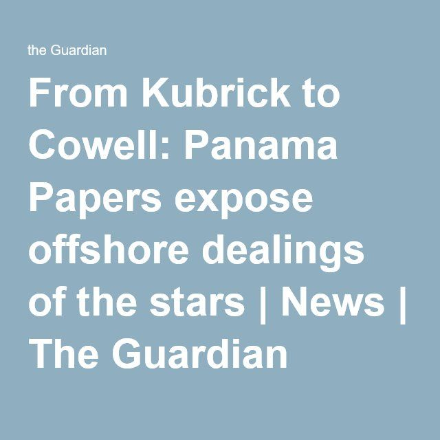 From Kubrick to Cowell: Panama Papers expose offshore dealings of the stars | News | The Guardian