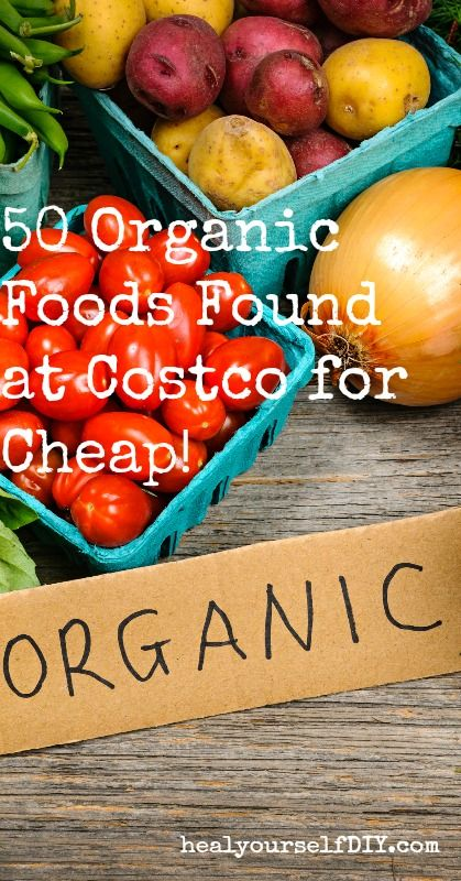 50 (Mostly) Organic Foods Found at Costco for Cheap | www.healyourselfdiy.com