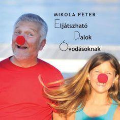 Eljátszható Dalok Óvodásoknak | Mikola Péter