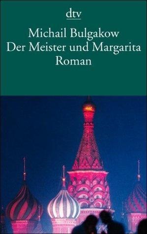 """Michail Bulgakow """"Der Meister und Margarita"""""""