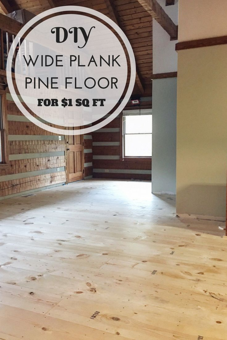 How to DIY Wide Plank Pine Floors 1 sq ft cheap low