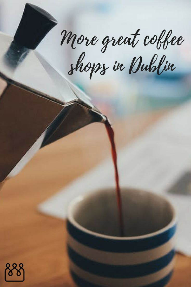 Great coffee shops to visit in Dublin, Ireland.  There are a tonne of lovely independent coffee shops springing up around Dublin, and we've tried them.