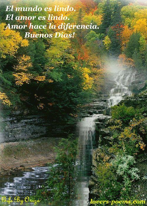 ESPANÕL: Buenos días. El mundo es lindo… | lovers-poems.com - by oriza.net Portal - Art, Romance, Poetry