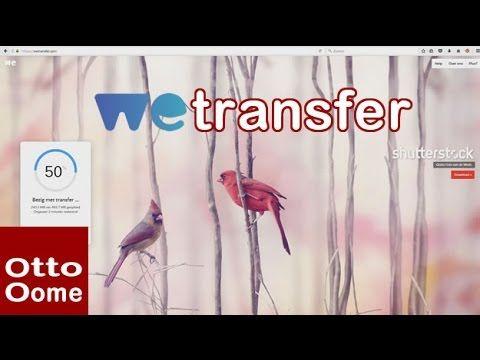 Hoe verzend je grote bestanden? Gratis! WEtransfer tutorial - YouTube