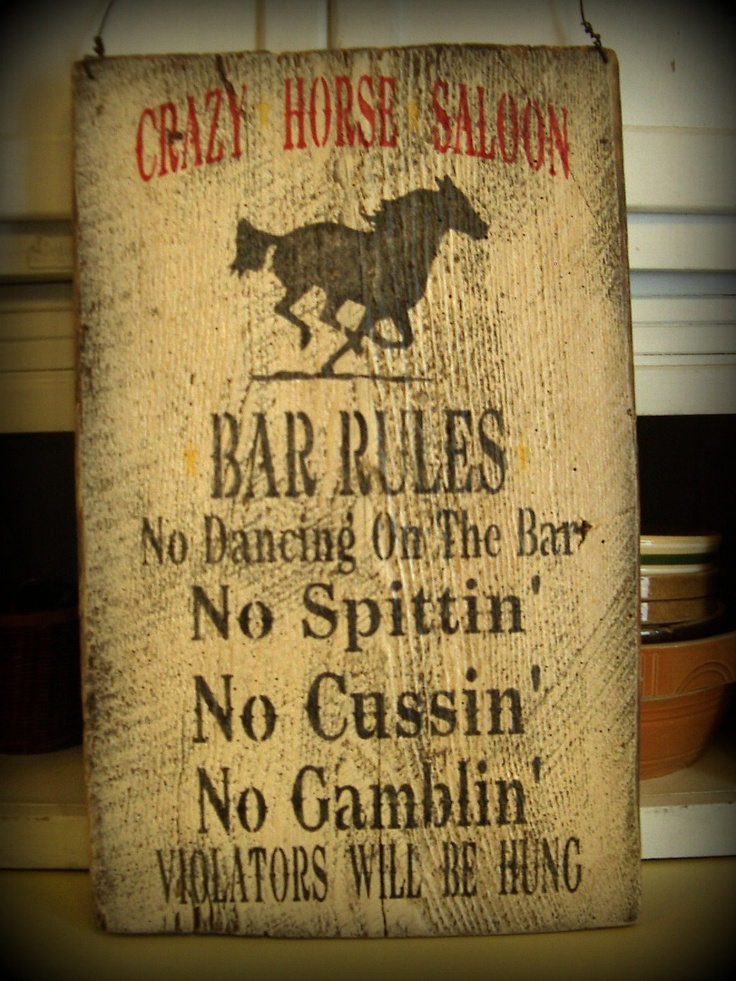 """Hand painted Primitive, Rustic """"Crazy Horse Saloon"""" Bar Rules, Upcycled barn wood sign. Game room, cabin, bar. $39.00, via Etsy."""