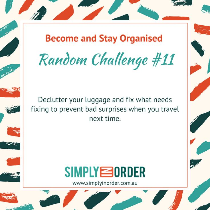 Become and Stay Organised --- Weekly Decluttering and Organising Challenge #11 ---Get ready for your next trip today! Gather all your luggage such as suitcases, backpacks, bags, carry-on luggage etc.   As always, sort like with like and then decide what you want to keep. Is everything still intact? If not and you decide to keep it, fix it now. The last thing you want to do when you go away next time is fixing luggage or running to the shops to get a new suitcase or bag.  If you want to save…