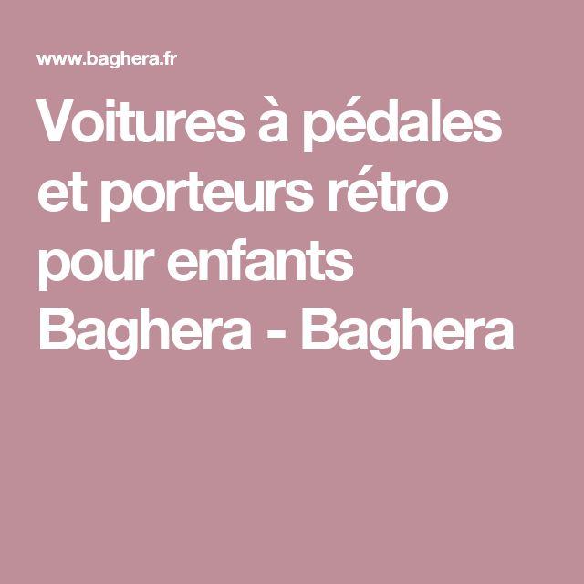 Voitures à pédales et porteurs rétro pour enfants Baghera - Baghera