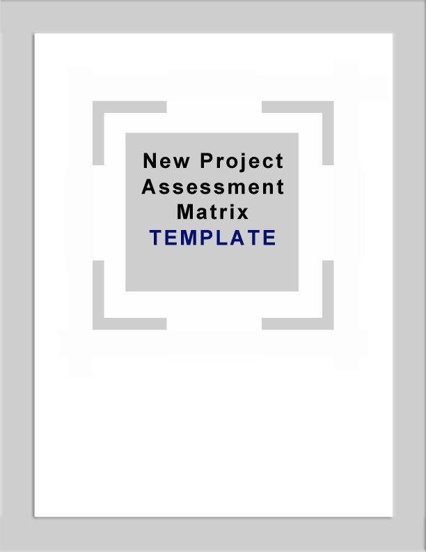 Artscape DIY - New Project Assessment Matrix Template My work - project assessment template