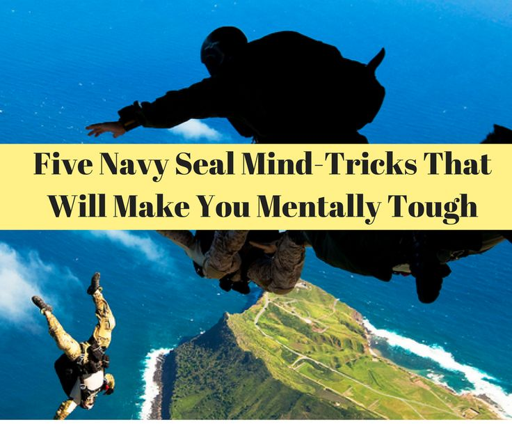 Those who succeed in life are mentally tough. Use these 5 mind-tricks from the Navy Seals to increase your mental toughness.