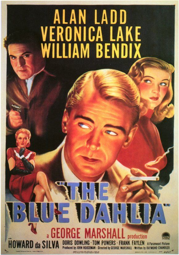 The Blue Dahlia (1946), directed by George Marshall and written directly for the screen by Raymond Chandler. Chandler's novels were adapted for the screen and he adapted other writers' works, but this is the only time he wrote an original screenplay.