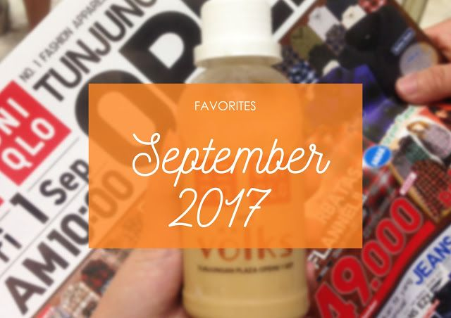 My September favorites! :D #Favorites #Lifestyle #Music #TVSeries #Youtube #Technology #Food #Events
