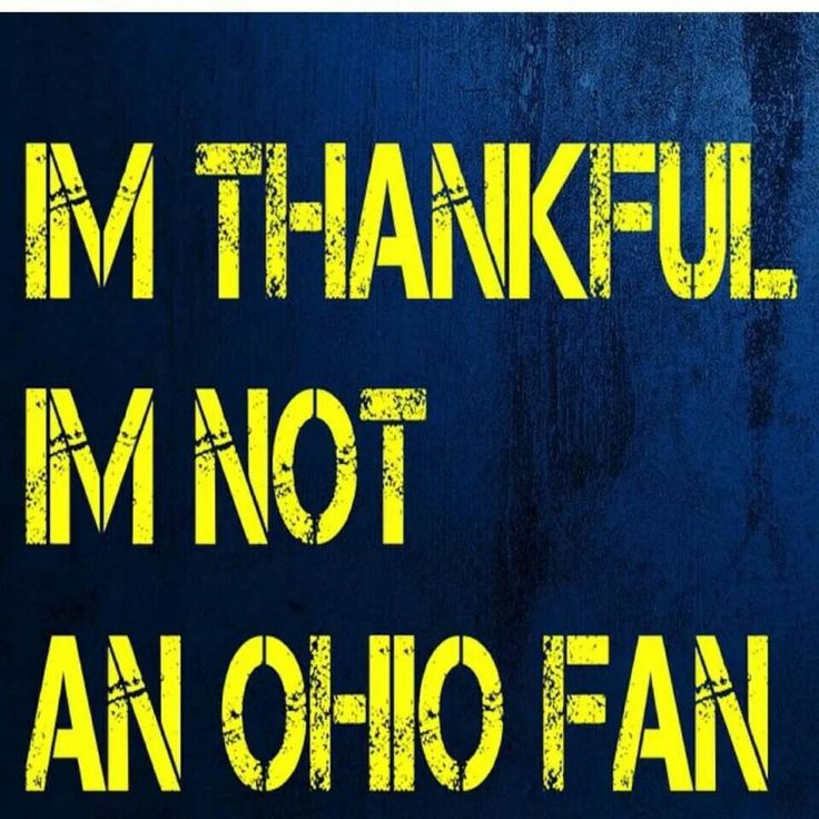 Although Ohio born and raised, a Michigan Wolverine I will always be!